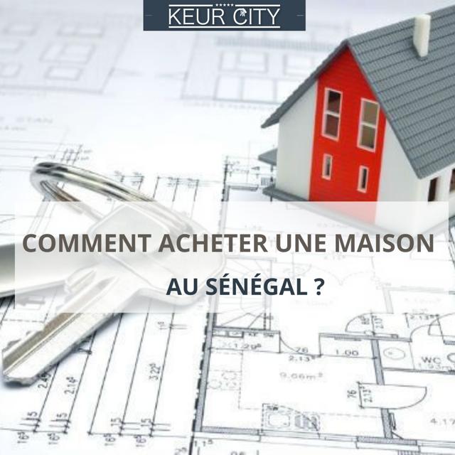 Comment_ acheter une maison au Sénégal