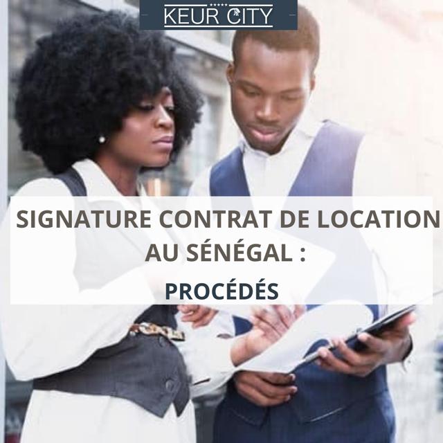 Signature de contrat de location au Sénégal procédés