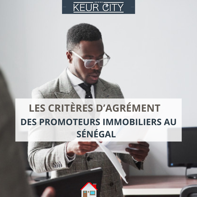 Critères agréments promoteurs immobiliers Sénégal