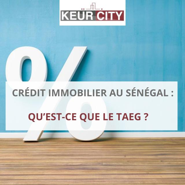 TAEG crédit immobilier sénégal
