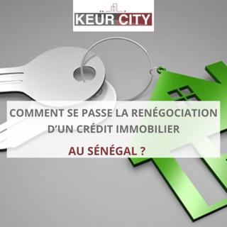 renégociation d'un crédit immobilier au Sénégal